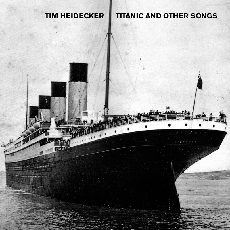Tim Heidecker - Titanic and Other Songs